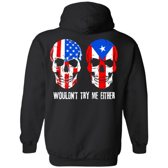 Wouldn't Try Me Either Hoodie SD14A1