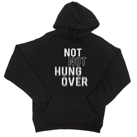 Printing Not Hungover Hoodie AL6M1
