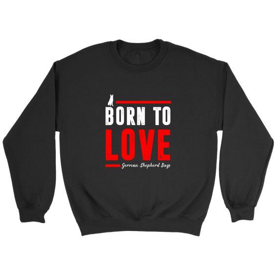 Born To Love Sweatshirt EL11M1