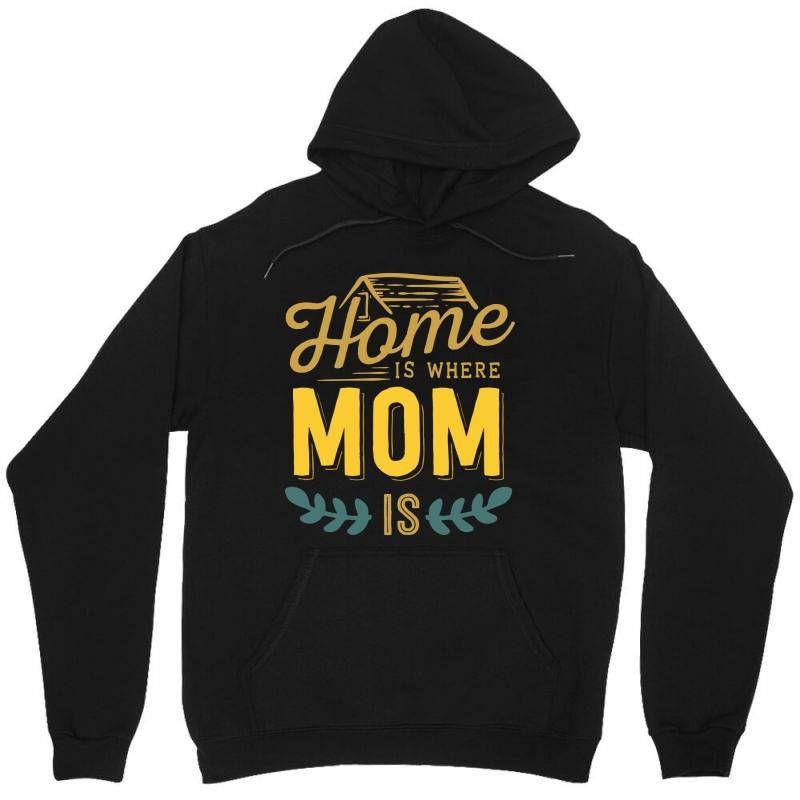 Home Is Where Mom Is Hoodie AL21M1