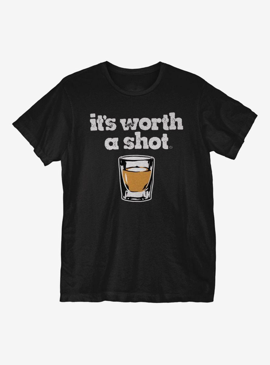 Worth A Shot T-Shirt AL6M1